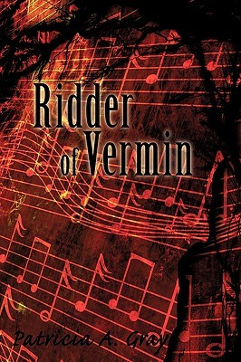 Ridder of Vermin  by  Patricia A. Gray