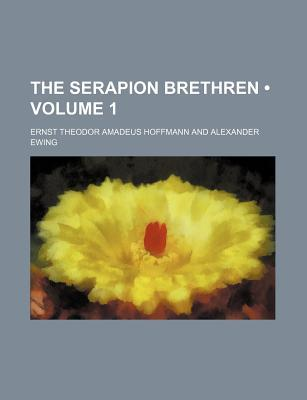 The Serapion Brethren (Volume 1)  by  E.T.A. Hoffmann