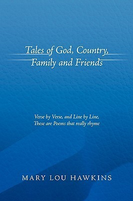 Tales of God, Country, Family and Friends  by  Mary Lou Hawkins