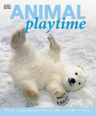 Animal Playtime  by  Caroline Bingham