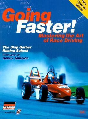 Going Faster!: Mastering the Art of Race Driving: The Skip Barber Racing School Carl Lopez