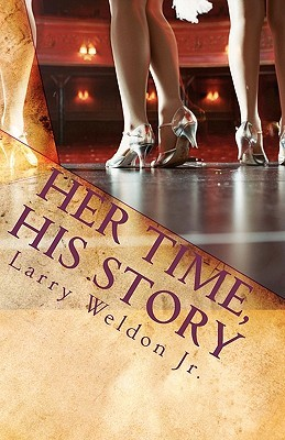 Her Time, His Story  by  Larry Weldon Jr.