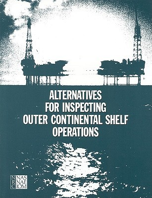 Alternatives for Inspecting Outer Continental Shelf Operations National Research Council