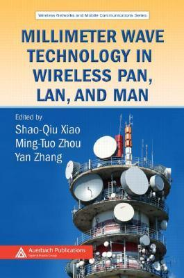 Millimeter Wave Technology in Wireless Pan, LAN, and Man Yang Xiao