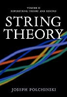 String Theory, Volume 2: Superstring Theory and Beyond
