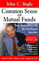 Common Sense on Mutual Funds: New Imperatives for the Intelligent Investor