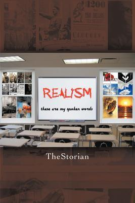 Realism: These Are My Spoken Words Thestorian