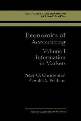 Economics of Accounting: Information in Markets  by  Peter O. Christensen