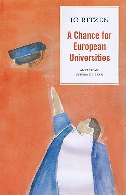 A Chance for European Universities: Or: Avoiding the Looming University Crisis in Europe  by  Jo Ritzen
