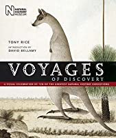 Voyages Of Discovery: A Visual Celebration Of Ten Of The Greatest Natural History Expeditions    2008 Publication
