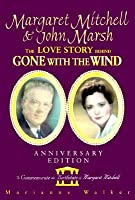 Margaret Mitchell & John Marsh: The Love Story Behind Gone with the Wind