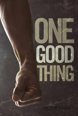 One Good Thing  by  Victor Fried
