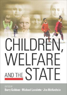 Children, Welfare and the State Barry Goldson