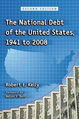 The National Debt of the United States, 1941 to 2008 Robert E. Kelly