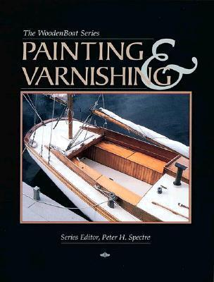 Painting and Varnishing  by  Wooden Boat Magazine