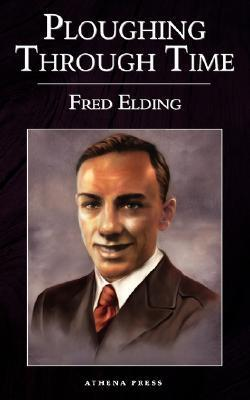 Ploughing Through Time Fred Elding