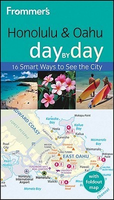 Frommers Honolulu and Oahu Day Day by Jeanette Foster