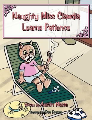 Naughty Miss Clawdia Learns Patience  by  Austin Morse