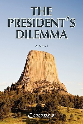 The Presidents Dilemma: A Zany Novel about a Marijuana Crackdown and a Moving Cooper