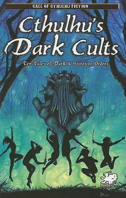 Cthulhus Dark Cults  by  David Conyers