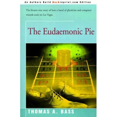 The Eudaemonic Pie - Thomas A. Bass