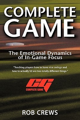 Complete Game: The Emotional Dynamics of In-Game Focus  by  Rob Crews