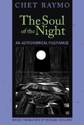 The Soul of the Night: An Astronomical Pilgrimage  by  Chet Raymo
