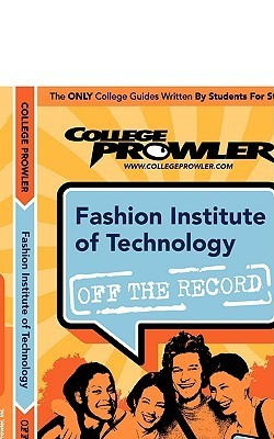 Fashion Institute of Technology (FIT): Off the Record - College Prowler  by  College Prowler