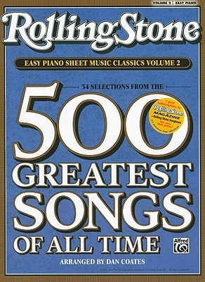 Rolling Stone Easy Piano Sheet Music Classics, Volume 2: 34 Selections from the 500 Greatest Songs of All Time  by  Alfred A. Knopf Publishing Company, Inc.