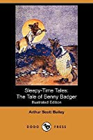 Sleepy-Time Tales: The Tale of Benny Badger
