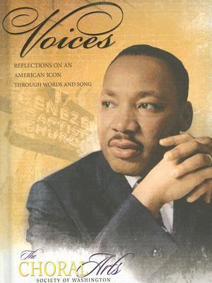 Voices: Reflections on an American Icon Through Words and Song [With CD] Choral Arts Society