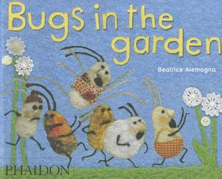 Bugs in the Garden Beatrice Alemagna
