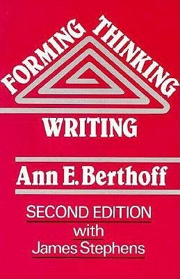 Forming/Thinking/Writing  by  Ann E. Berthoff
