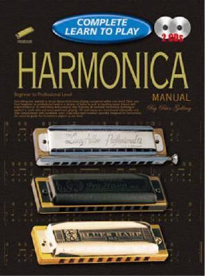 Harmonica Manual: Complete Learn to Play Instructions with 2 CDs  by  Peter Gelling