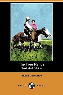 The Free Range  by  Elwell Lawrence