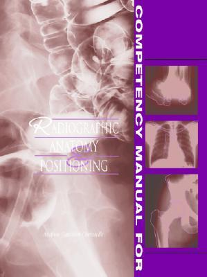 Competency Manual for Radiographic Anatomy and Positioning Andrea Gauthier Cornuelle