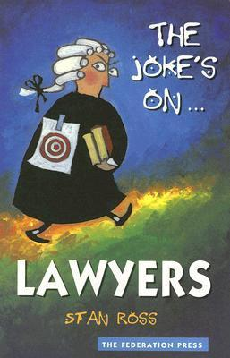 The Jokes On  Lawyers  by  Stan D. Ross