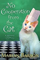 No Cooperation from the Cat: A Mystery (Trixie Dolan & Evangeline Sinclair Mystery #7)