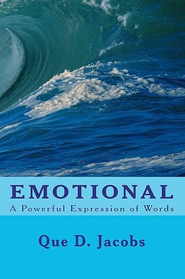Emotional: A Powerful Expression of Words  by  Que D. Jacobs