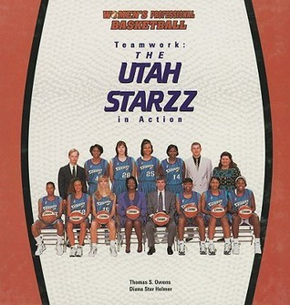 Teamwork: The Utah Starzz in Action  by  Thomas S. Owens
