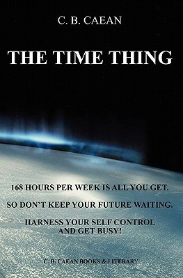 The Time Thing  by  C.B. Caean