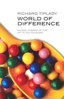 World of Difference: Global Missions at the PIC-N-Mix Counter Richard Tiplady