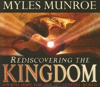 Rediscovering The Kingdom Audio Book  by  Myles Munroe