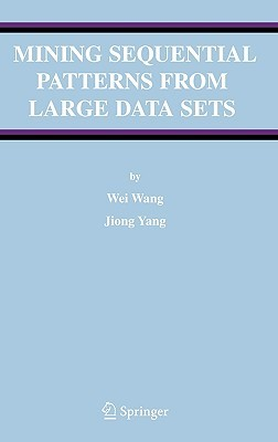 Mining Sequential Patterns from Large Data Sets  by  Jiong Yang