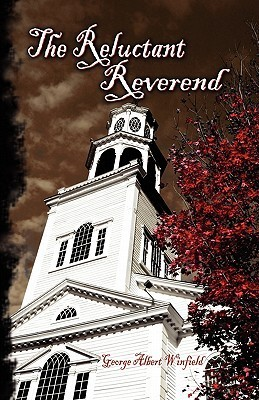 The Reluctant Reverend  by  George Albert Winfield