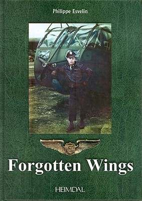 Forgotten Wings: Gliders in Normandy and Southern France Phillipe Esvelin