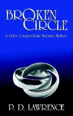 Broken Circle: A Peter Cooper/Josie McGuire Mystery  by  P.D. Lawrence