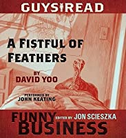 Guys Read: A Fistful of Feathers: A Story from Guys Read: Funny Business