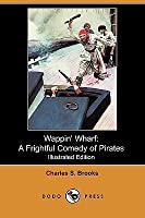 Wappin' Wharf: A Frightful Comedy of Pirates