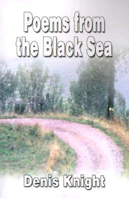 Poems from the Black Sea: An Anthology Denis Knight